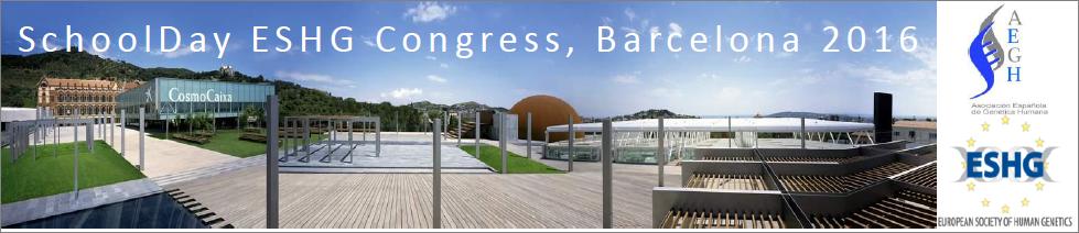 SchoolDay ESHG Congress, 20th – 21st May, BARCELONA