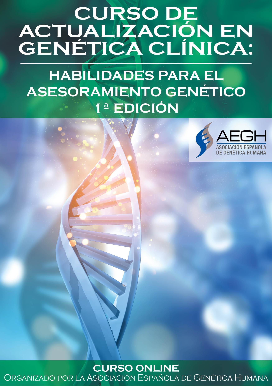 CURSO DE ACTUALIZACIÓN EN GENÉTICA CLÍNICA: Habilidades para el Asesoramiento Genético. 1ª Edición